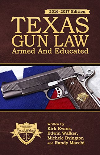 9780692506509: Texas Gun Law: Armed And Educated (2016-2017 Edition)