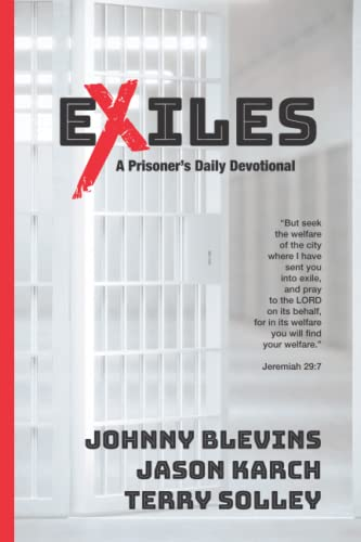 Exiles: A Prisoner's Daily Devotional: Jason Karch; Johnny Blevins; Terry Solley