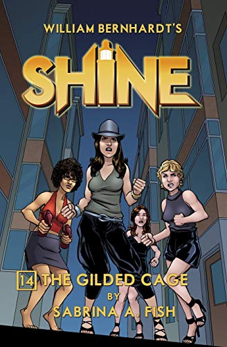 9780692506912: The Gilded Cage (Shine) (Volume 14)