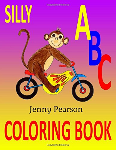 Silly ABC Coloring Book: Learn to Write: Jenny Pearson