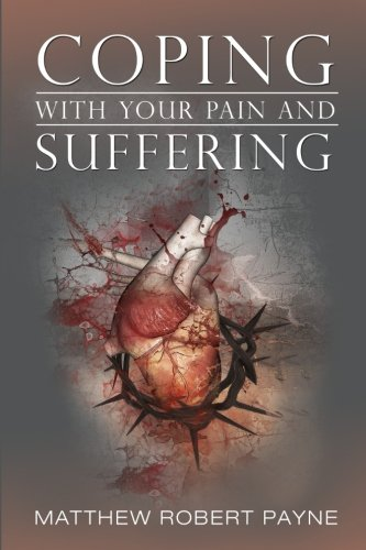9780692507797: Coping With Your Pain and Suffering
