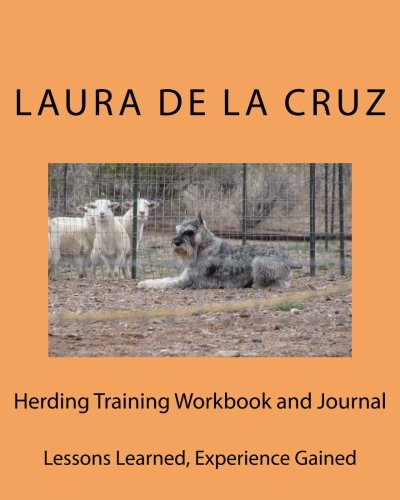 9780692507872: Herding Training Workbook and Journal: Lessons Learned, Experience Gained