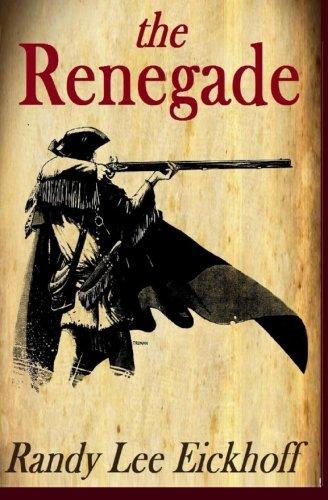The Renegade: Randy Lee Eickhoff