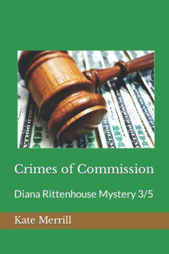 9780692509029: Crimes of Commission: Diana Rittenhouse Mystery 3/5 (Diana Rittenhouse Mysteries) (Volume 3)