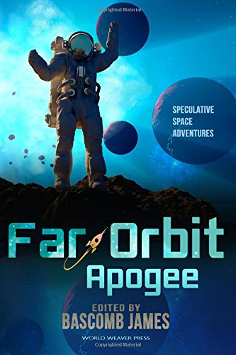 Far Orbit Apogee (Far Orbit Anthology Series): James, Bascomb; Campbell-Hicks,