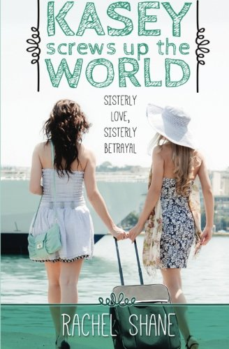 9780692509784: Kasey Screws Up The World: A Young Adult Novel