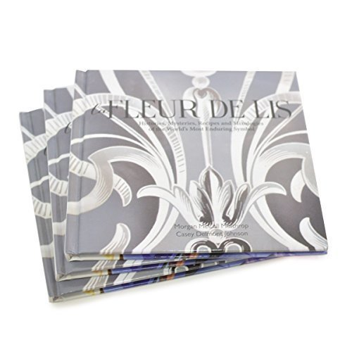 9780692510490: FLEUR de LIS: Histories, Mysteries, Recipes and Mixologies of the World's Most Endur