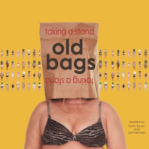 9780692510629: Old Bags Taking A Stand