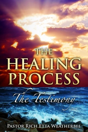 9780692511060: The Healing Process: The Testimony
