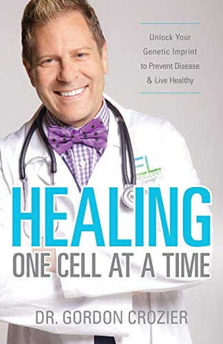 9780692512272: Healing One Cell At a Time: Unlock Your Genetic Imprint to Prevent Disease and Live Healthy