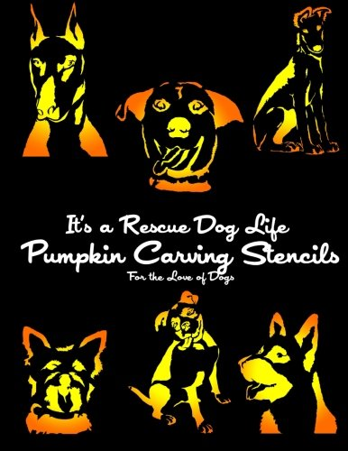 9780692513538: It's a Rescue Dog Life Pumpkin Carving Stencils: For the Love of Dogs