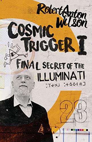 9780692513972: Cosmic Trigger I: Final Secret of the Illuminati: Volume 1