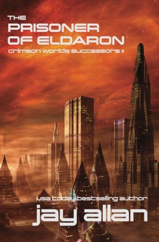 9780692514023: The Prisoner of Eldaron: Crimson Worlds Successors II (Volume 2)