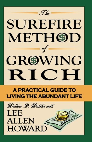 9780692514160: Surefire Method of Growing Rich: A Practical Guide to Living the Abundant Life