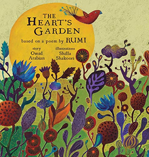 9780692514801: The Heart's Garden: based on a poem by RUMI (A Little Rumi)