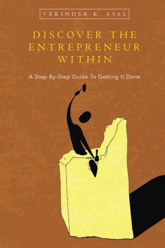 9780692514863: Discover the Entrepreneur Within: A Step-By-Step Guide To Getting It Done