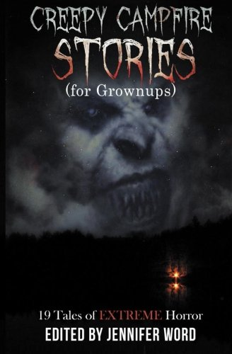 9780692514948: Creepy Campfire Stories (for Grownups): 19 Tales of EXTREME Horror
