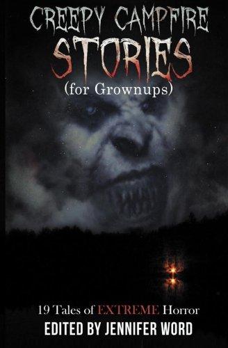 Creepy Campfire Stories (for Grownups): 19 Tales: Goldman, Ken; Kayahara,