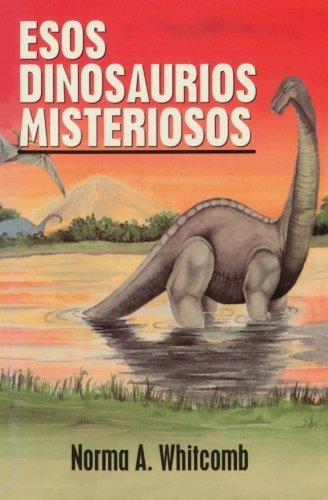 9780692515327: Esos Dinosaurios Misteriosos: Un estudio bibico para niños, sus padres y sus maestros (Spanish Edition)