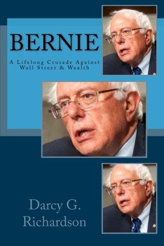 9780692516140: Bernie: A Lifelong Crusade Against Wall Street & Wealth