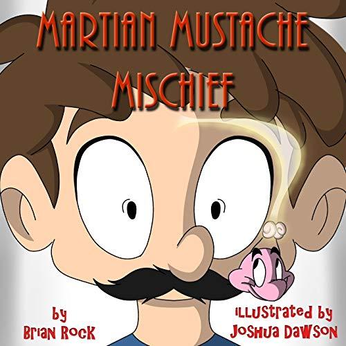 9780692516515: Martian Mustache Mischief