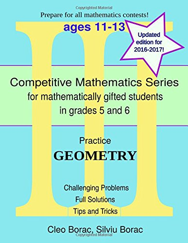 9780692517611: Practice Geometry: Level 3 (ages 11 to 13) (Competitive Mathematics for Gifted Students) (Volume 12)