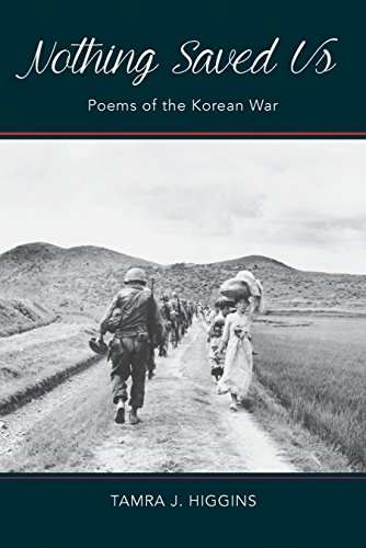 9780692518328: Nothing Saved Us: Poems of the Korean War