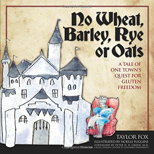 9780692518632: No Wheat, Barley, Rye or Oats: A Tale of One Town's Quest for Gluten Freedom
