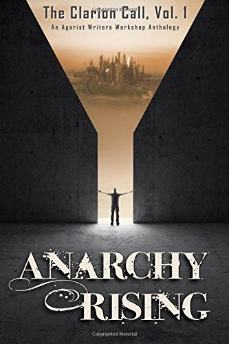 Anarchy Rising : The Clarion Call, Vol 1: Richard Walsh; Peregrinus; Niklas Ludwig; Gensis Mickel
