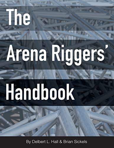 9780692518946: The Arena Riggers' Handbook