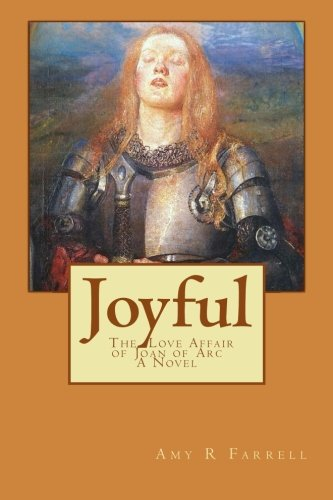 9780692519035: Joyful: The Love Affair of Joan of Arc