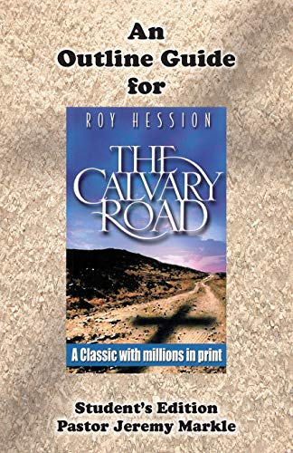 9780692519479: The Calvary Road: Outline Guide (Student's Guide for Roy Hession's classic)