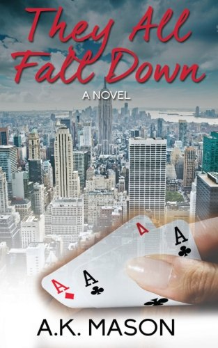 They All Fall Down: Mason, A. K.