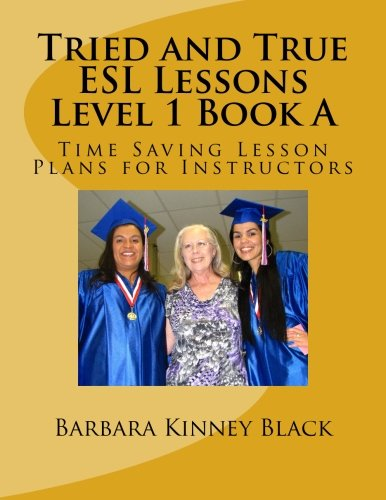 9780692520246: Tried and True ESL Lesson Level 1 Book A: Time Saving Plans for Instructors