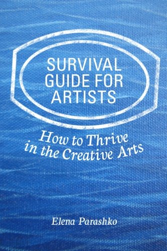 9780692520604: Survival Guide for Artists: How to Thrive in the Creative Arts