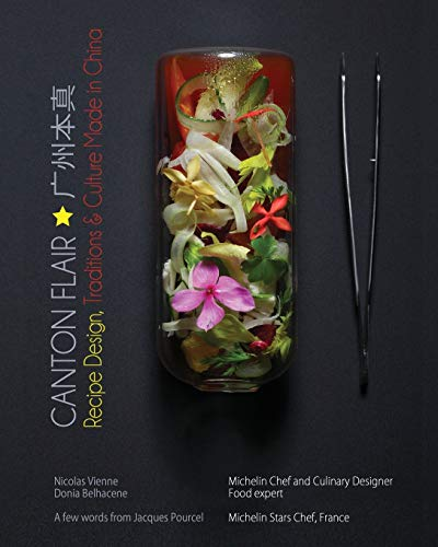 9780692521199: Canton Flair: Recipes Design, Traditions & Culture Made in China