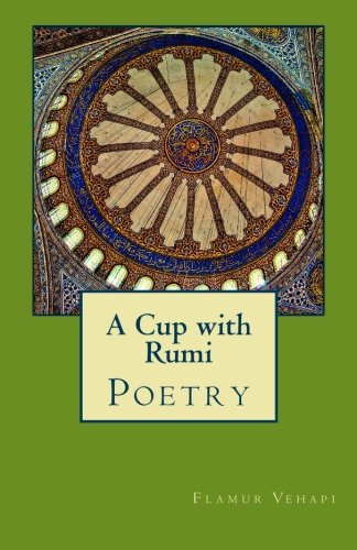 9780692521434: A Cup with Rumi: Poetry