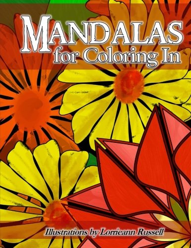 Mandalas for Coloring In: Illustrations by Lorrieann Russell: Lorrieann Russell