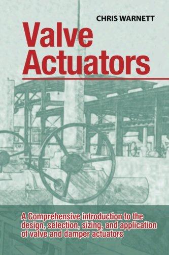 Valve Actuators: A comprehensive introduction to the: Chris Warnett