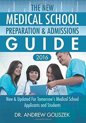9780692522158: The New Medical School Preparation & Admissions Guide, 2016: New & Updated For Tomorrow's Medical School Applicants and Students