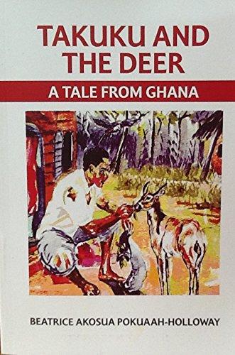 9780692522394: TAKUKU AND THE DEER: A TALE FROM GHANA