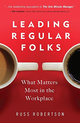 9780692522769: Leading Regular Folks: What Matters Most in the Workplace