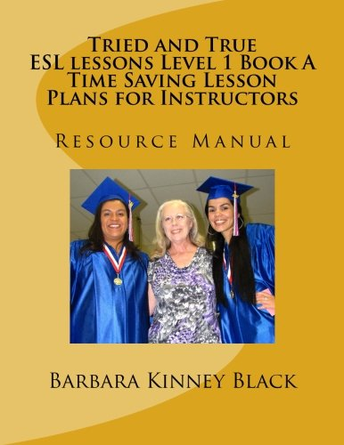 9780692522875: Tried and True ESL lessons Level 1 Book A: Resource Manual (Volume 1)