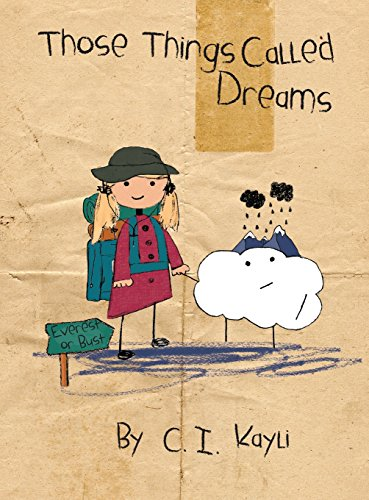 Those Things Called Dreams: Kayli, C.I.
