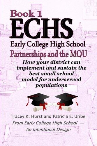 9780692524114: Early College High School: An Intentional Design - Book 1: Partnerships & The MOU (Partnerships & The Memorandum of Understanding) (Volume 1)