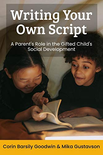 9780692524343: Writing Your Own Script: A Parent's Role in the Gifted Child's Social Development (Perspectives in Gifted Homeschooling) (Volume 8)
