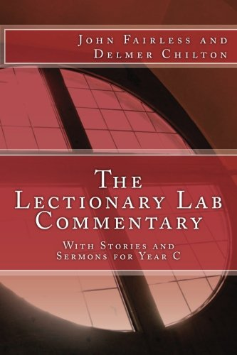 9780692524855: The Lectionary Lab Commentary: With Stories and Sermons for Year C (Volume 3)
