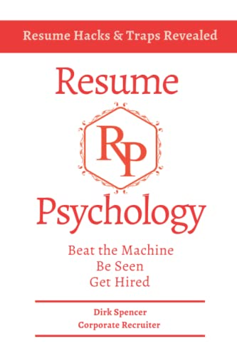 9780692525609: Resume Psychology Resume Hacks & Traps Revealed: Beat the Machine. Be Seen. Get Hired!