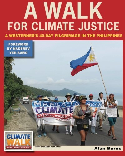 9780692526224: A Walk for Climate Justice: A Westerner's 40-Day Pilgrimage in the Philippines