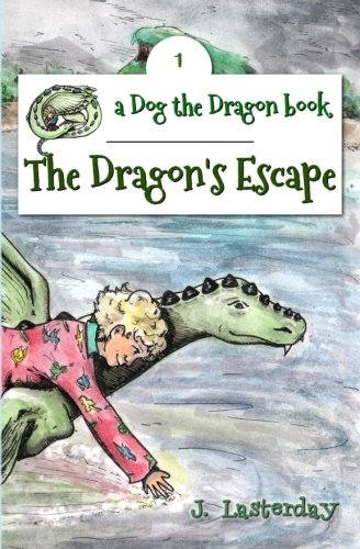 9780692526248: The Dragon's Escape: Dog the Dragon, Book 1 (Volume 1)